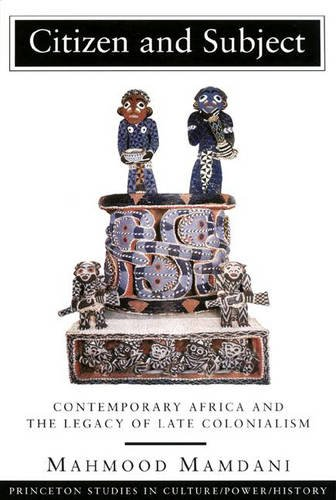 9780691027937: Citizen and Subject: Contemporary Africa and the Legacy of Late Colonialism (Princeton Series in Culture/Power/History)