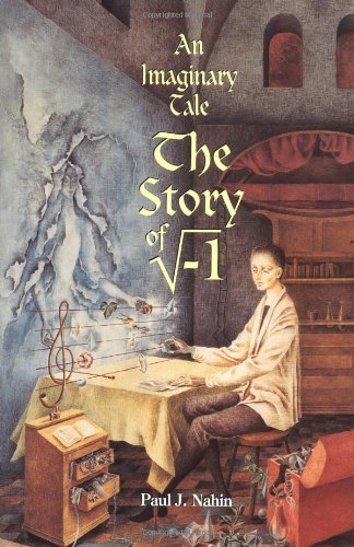 "9780691027951: An Imaginary Tale: The Story of ""i"" [the square root of minus one]"