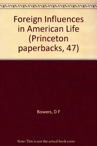 Foreign Influences in American Life: Essays and Criticism: Bowers, David F. (Editor)