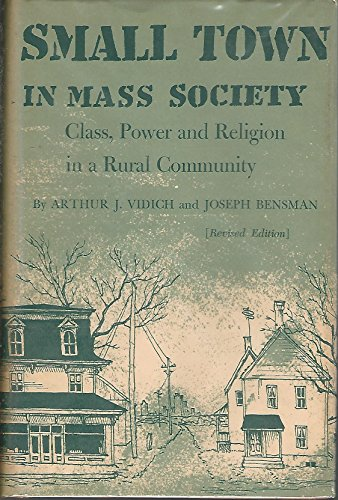 Small Town in Mass Society: Class, Power, and Religion in a Rural Community (Princeton Paperbacks):...