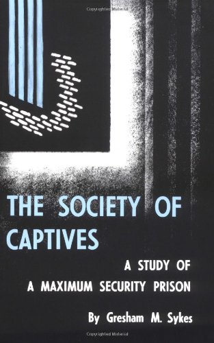 9780691028149: The Society of Captives: A Study of a Maximum Security Prison