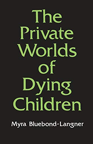 9780691028200: The Private Worlds of Dying Children