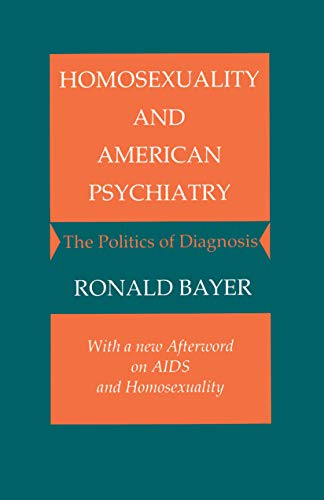 9780691028378: Homosexuality and American Psychiatry: The Politics of Diagnosis