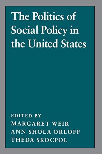 9780691028415: The Politics of Social Policy in the United States