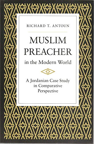 Muslim Preacher in the Modern World: A Jordanian Case Study in Comparative Perspective (Princeton ...
