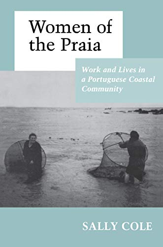 9780691028620: Women of the Praia: Work and Lives in a Portuguese Coastal Community