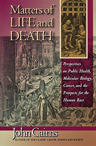 9780691028729: Matters of Life and Death: Perspectives on Public Health, Molecular Biology, Cancer, and the Prospects for the Human Race