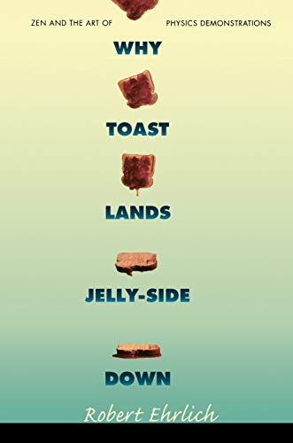 9780691028873: Why Toast Lands Jelly-Side Down: Zen and the Art of Physics Demonstrations