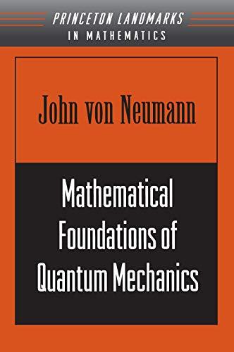 9780691028934: Mathematical Foundations of Quantum Mechanics (Princeton Landmarks in Mathematics and Physics)