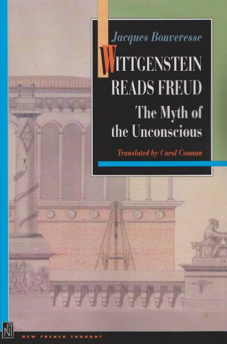Wittgenstein Reads Freud: The Myth of the Unconscious - Bouveresse, Jacques