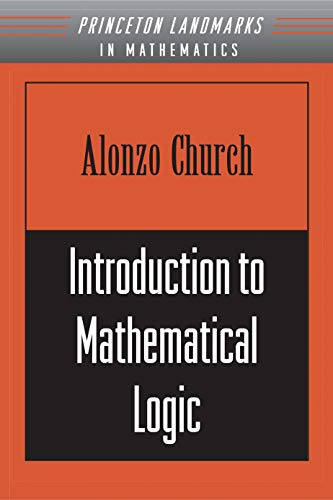 Introduction to Mathematical Logic (PMS–13) [Oct 28, 1996] Church, Alonzo