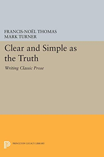 9780691029177: Clear and Simple As the Truth: Writing Classic Prose