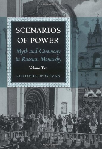 9780691029474: Scenarios of Power. Myth and Ceremony in Russian Monarchy, Volume 2