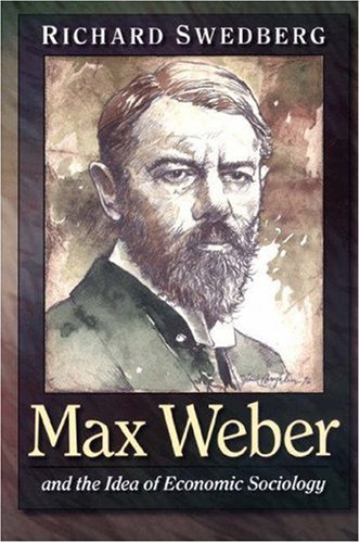 9780691029498: Max Weber and the Idea of Economic Sociology