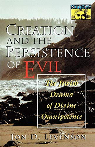 9780691029504: Creation and the Persistence of Evil: The Jewish Drama of Divine Omnipotence