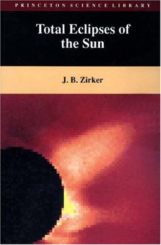 9780691029528: Total Eclipses of the Sun