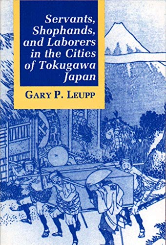 9780691029610: Servants, Shophands, and Laborers in the Cities of Tokugawa Japan