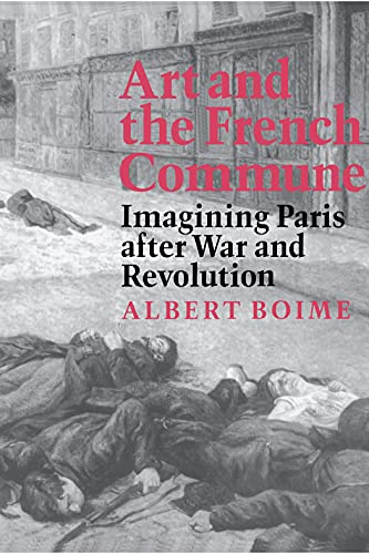 9780691029627: Art and the French Commune: Imagining Paris After War and Revolution