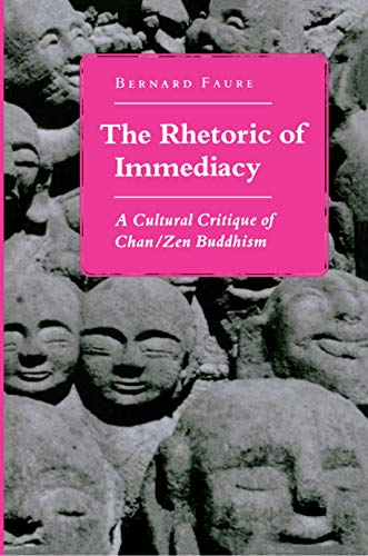 9780691029634: The Rhetoric of Immediacy: A Cultural Critique of Chan/Zen Buddhism