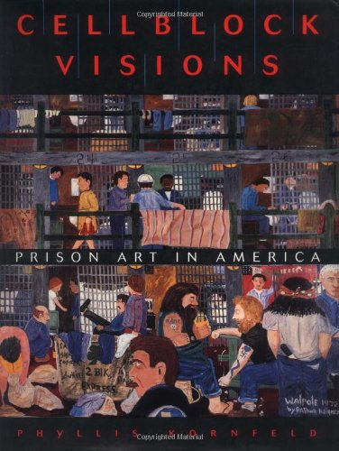 9780691029764: Cellblock Visions: Prison Art in America