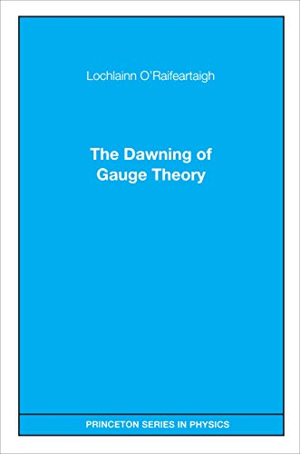 9780691029771: The Dawning of Gauge Theory