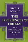 The Experiences of Tiresias. The Feminine and the Greek Man. Translated by Paula Wissing.: LORAUX, ...