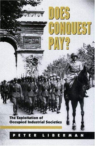 9780691029863: Does Conquest Pay? The Exploitation of Occupied Industrial Societies