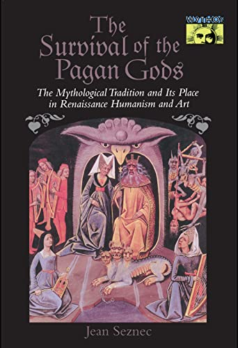 9780691029887: The Survival of the Pagan Gods: The Mythological Tradition and Its Place in Renaissance Humanism and Art