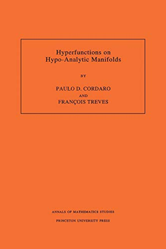 9780691029924: Hyperfunctions on Hypo-Analytic Manifolds {AM - 136}