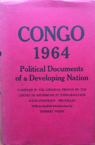 9780691030111: Congo 1964: Political Documents of a Developing Nation (Centre de Recherche et D'Information Socio-Politiques)