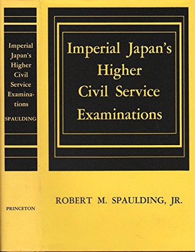 Imperial Japan's higher civil service examinations: Spaulding, Robert M.