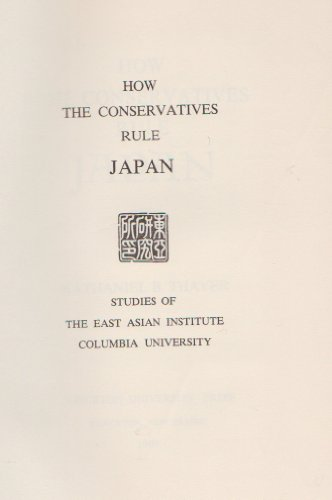 9780691030296: How the Conservatives Rule Japan (Studies of the East Asian Institute)
