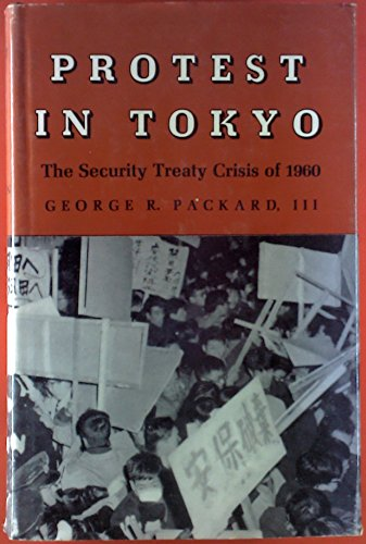 9780691030524: Protest in Tokyo: The Security Treaty Crisis of 1960