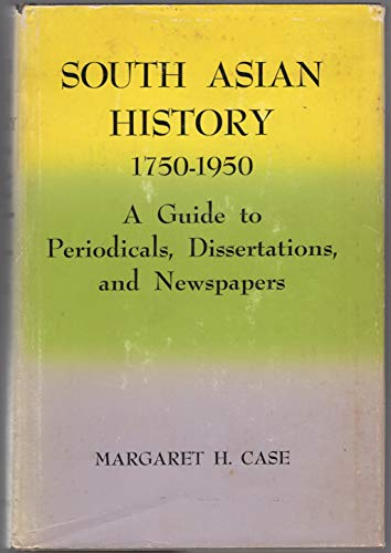 South Asian history, 1750-1950 : a guide: Case, Margaret H.