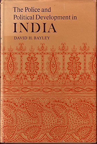 9780691030777: Police and Political Development in India (Princeton Legacy Library)