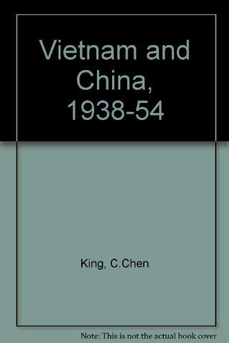 Vietnam and China, 1938-1954 (signed first printing): CHEN, KING C.