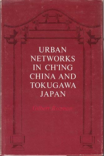 9780691030821: Urban Networks in Ch'ing China and Tokugawa Japan (Studies in the Modernization of Japan)