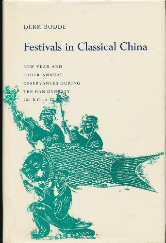 9780691030982: Festivals in Classical China: New Year and Other Annual Observances During the Han Dynasty, 206 B.C.- A.D. 220