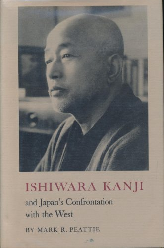 9780691030999: Ishiwara Kanji and Japan's Confrontation with the West