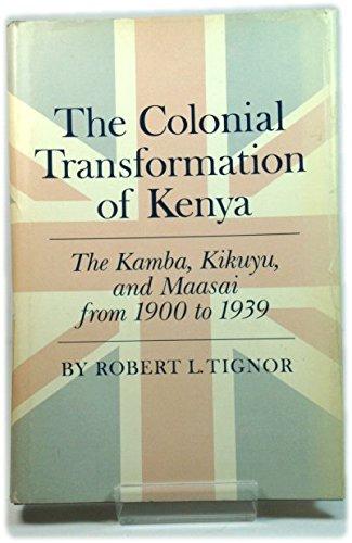 9780691031033: Colonial Transformation of Kenya: The Kamba, Kikuyu, and Maasai from 1900-1939 (Princeton Legacy Library)