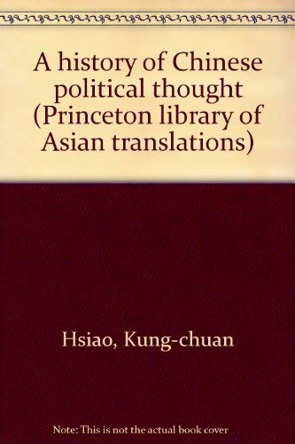 9780691031163: History of Chinese Political Thought, Volume 1: From the Beginnings to the Sixth Century, A.D. (Princeton Library of Asian Translations)