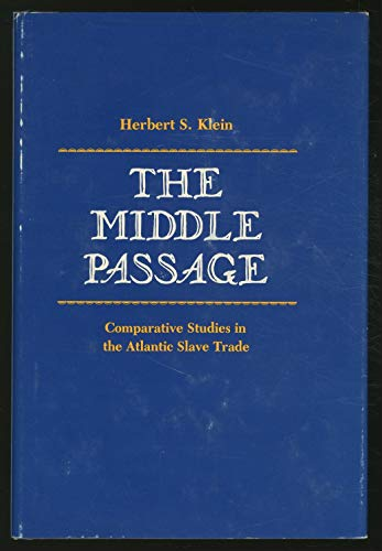 The Middle Passage: Comparative studies in the: Klein, Herbert S.