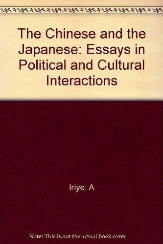 9780691031262: The Chinese and the Japanese: Essays in Political and Cultural Interactions (Studies in Political Development: No. 10)