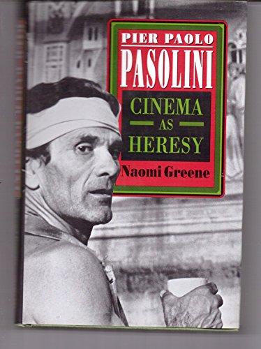 Pier Paolo Pasolini: Cinema as Heresy: Greene, Naomi