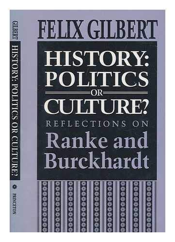 9780691031637: History: Politics or Culture? Reflections on Ranke and Burckhardt (Princeton Legacy Library)