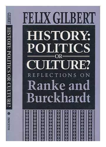 9780691031637: History: Politics or Culture? Reflections on Ranke and Burckhardt