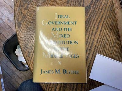 9780691031675: Ideal Government and the Mixed Constitution in the Middle Ages (Princeton Legacy Library)