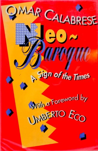 NEO-BAROQUE. A Sign of the Times. Translated by Charles Lambert. With a Foreword by Umberto Eco.