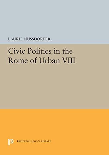 9780691031828: Civic Politics in the Rome of Urban VIII