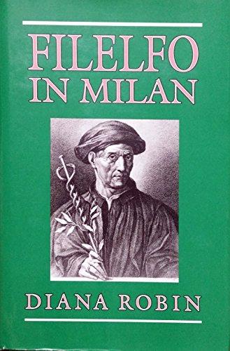 9780691031859: Filelfo in Milan: Writings, 1451-1477